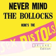 SEX PISTOLS Never Mind The Bollocks, Here's The Sex Pistols (Deluxe Edition)