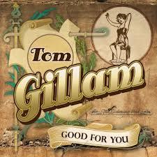 TOM GILLAM Good For You
