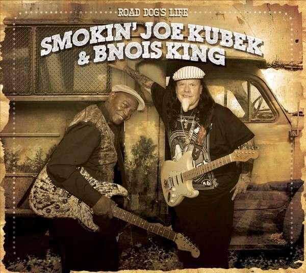 SMOKIN' JOE KUBEK & BNOIS KING Road Dog's Life