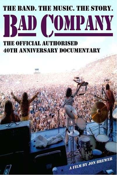 BAD COMPANY The Official Authorised 40th Anniversary Documentary