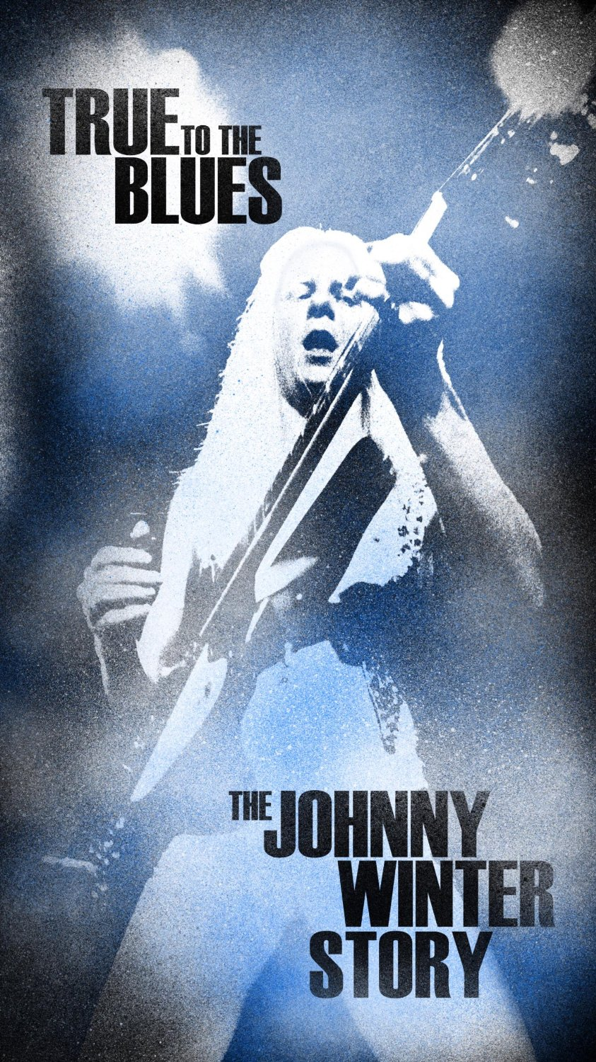JOHNNY WINTER True To The Blues - The Johnny Winter Story