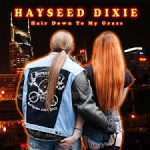 HAYSEED DIXIE Hair Down To My Grass