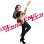 ELIANA CARGNELUTTI  Electric Woman