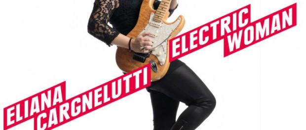 ELIANA CARGNELUTTI  Electric Woman