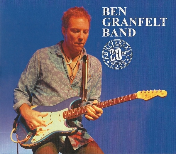 BEN GRANFELT BAND Live – 20th Anniversary Tour