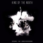 KING OF THE NORTH Sound The Underground
