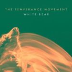 The Temperance Movement Release Revolutionary 'White Bear' Music Video