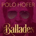 POLO HOFER Balladen