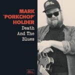 MARK «PORKCHOP» HOLDER Death And The Blues