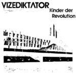 VIZEDIKTATOR Kinder Der Revolution