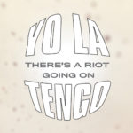 YO LA TENGO Theres A Riot Going On