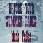 BLANK PAGES Before Your Summer Fades