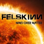 FELSKINN Mind Over Matter