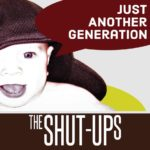 THE SHUT-UPS Just Another Generation