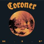 CORONER - R.I.P. / Punishment For Decadence / No More Color