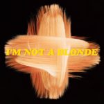 I AM NOT A BLONDE The Blonde Album