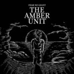 THE AMBER UNIT Fear No Giant