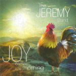 THE JEREMY BAND Joy Comes In The Morning