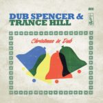 DUB SPENCER & TRANCE HILL Christmas in Dub