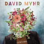 DAVID MYHR Lucky Day