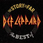 DEF LEPPARD - The Story So Far - The Best Of