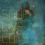 SOUP Live Cuts