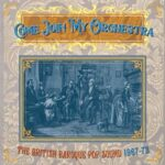 COME JOIN MY ORCHESTRA The British Baroque Pop Sound 1967-73