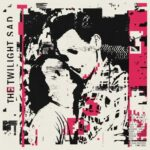 THE TWILIGHT SAD It Won't Be Like This All The Time