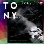 TONY LOW To New York
