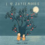 ANDY CLARK I Love Joyce Morris