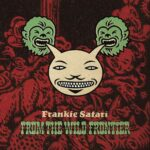 FRANKIE SAFARI - From The Wild Frontier