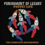 PUNISHMENT OF LUXURY Puppet Life - The Complete Recordings