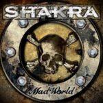SHAKRA Mad World
