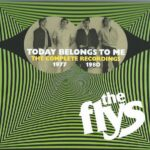 THE FLYS Today Belongs To Me – The Complete Recordings 1977-1980