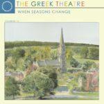 THE GREEK THEATRE When Seasons Change