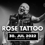 TRACKS präsentiert - ROSE TATTOO Samstag, 30. Juli 2022 Komplex 457 Zürich